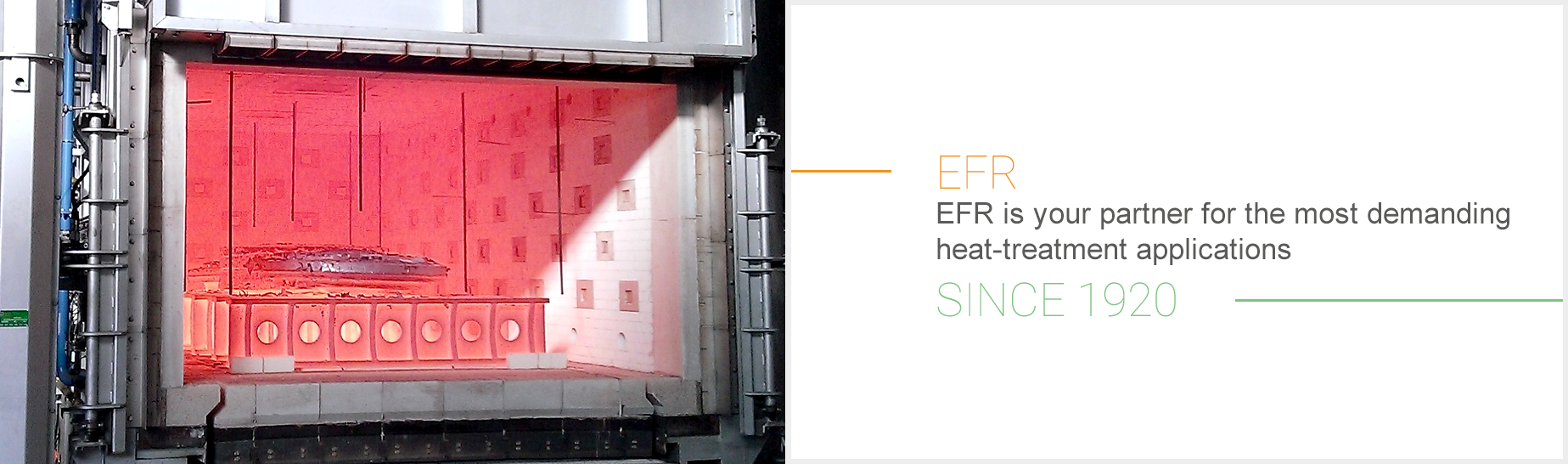 EFR is your partner for the most demanding heat-treatment applications
